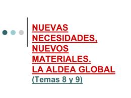 TEMAS 8 y 9. Nuevas necesidades, nuevos