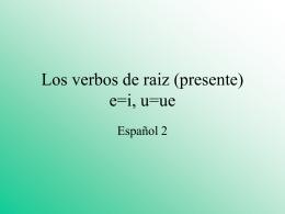Los verbos de raiz (presente) e=i, u=ue