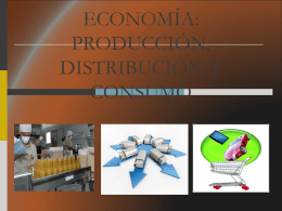 Economia: produccion, distribucion y consumo
