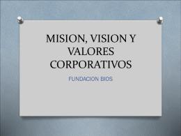 MISION, VISION Y VALORES CORPORATIVOS