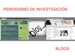 PERIODISMO DE INVESTIGACIÓN Y BLOGS
