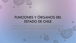 FUNCIONES Y ÓRGANOS DEL ESTADO DE CHILE