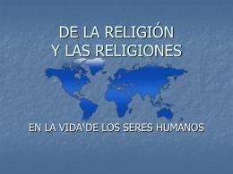 DE LA RELIGIÓN Y LAS RELIGIONES