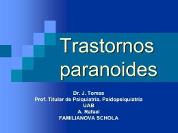 TRASTORNOS PARANOIDES
