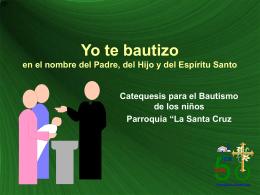 Yo te bautizo en el nombre del Padre y del Hijo y