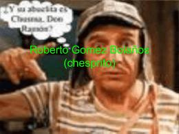 Roberto Gomez Bolaños (chesprito)