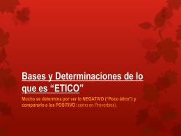 """Bases y Determinaciones de lo que es """"ETICO"""""""