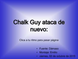 Chalk Guy ataca de nuevo: