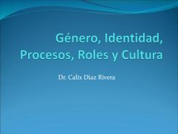 Genero, Identidad, Procesos, Roles y Cultura