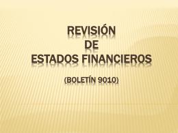 REVISIÓN DE ESTADOS FINANCIEROS (BOLETÍN 9010)