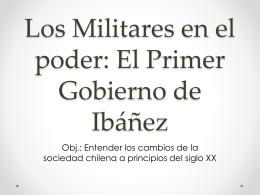 Los Militares en el poder: El Primer Gobierno de