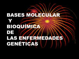 BASES MOLECULAR Y BIOQUÍMICA DE LAS ENFERMEDADES