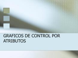 GRAFICOS DE CONTROL POR ATRIBUTOS