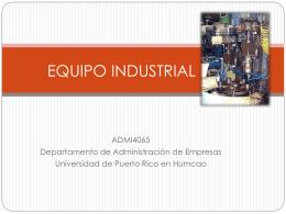 EQUIPO INDUSTRIAL - Universidad de Puerto Rico