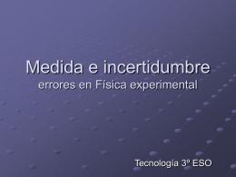 Medida e incertidumbre errores en Física