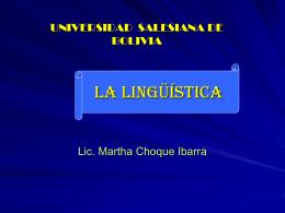 LA LINGÜÍSTICA Lic. Martha Choque Ibarra