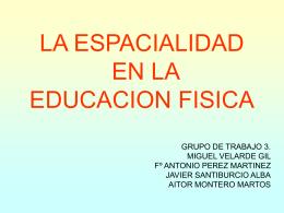 LA ESPACIALIDAD EN LA EDUCACION FISICA