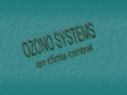 OZONO SYSTEMS EN CLIMA CENTRAL