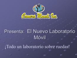 Presenta: El Nuevo Laboratorio Móvil