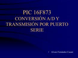 PIC 16F873 CONVERSIÓN A/D Y TRANSMISIÓN POR PUERTO