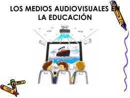 LOS MEDIOS AUDIOVISUALES EN LA EDUCACIÓN