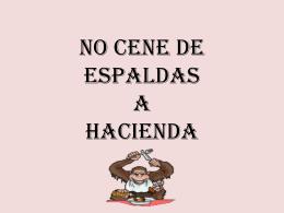 NO CENE DE ESPALDAS A HACIENDA