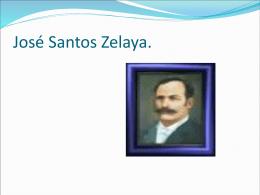 José Santos Zelaya.