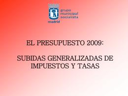 EL PRESUPUESTO 2009: SUBIDAS GENERALIZADAS DE