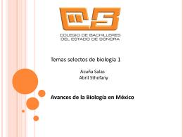 tema Avances de la biología en México Acuña Salas