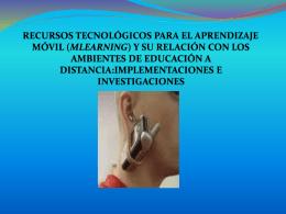 RECURSOS TECNOLÓGICOS PARA EL APRENDIZAJE MÓVIL