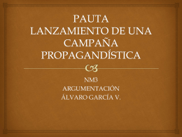 PAUTA LANZAMIENTO DE UNA CAMPAÑA PROPAGANDÍSTICA