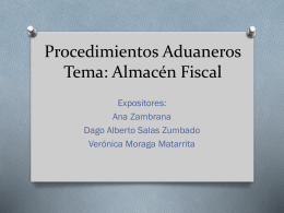 Procedimientos Aduaneros Tema: Almacén Fisc