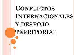 Conflictos Internacionales y despojo territorial -