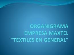 ORGANIGRAMA EMPRESA MAXTEL `TEXTILES EN GENERAL` -