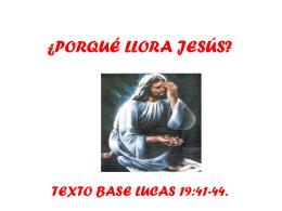 ¿PORQUÉ LLORA JESÚS?
