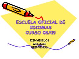 ESCUELA OFICIAL DE IDIOMAS CURSO 08/09 - Alice -