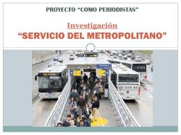 Investigación a los pasajeros del metropolitano
