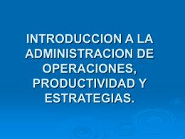 INTRODUCCION A LA ADMINISTRACION DE OPERACIONES