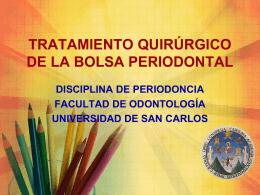 TRATAMIENTO QUIRÚRGICO DE LA BOLSA PERIODONTAL