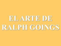 EL ARTE DE RALPH GOINGS