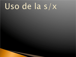 Uso de la s/x