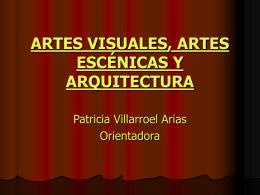 ARTES VISUALES, ARTES ESCÉNICAS Y ARQUITECTURA