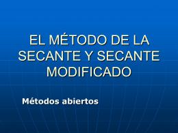 EL MÉTODO DE LA SECANTE Y SECANTE MODIFICADO