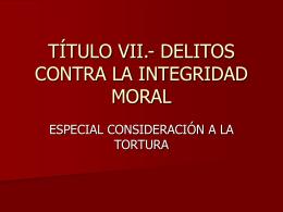 TÍTULO VII.- DELITOS CONTRA LA INTEGRIDAD MORAL