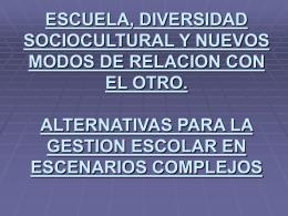 ESCUELA, DIVERSIDAD SOCIOCULTURAL NUEVOS MODOS DE