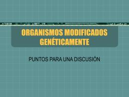 ORGANISMOS MODIFICADOS GENÉTICAMENTE