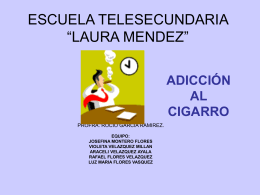 """ESCUELA TELESECUNDARIA """"LAURA MENDEZ"""" ADICCIÓN AL"""