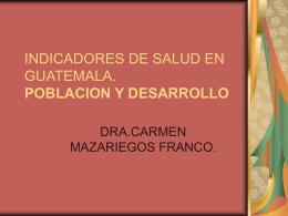 INDICADORES DE SALUD EN GUATEMALA. POBLACION Y