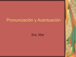 Pronunciación y Acentuación