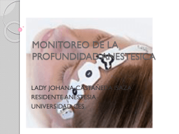 MONITOREO DE LA PROFUNDIDAD ANESTESICA